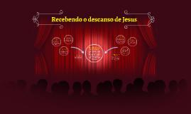 Recebendo o descanso de Jesus