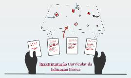 REESTRUTURAÇÃO CURRICULAR DA EDUCAÇÃO BÁSICA