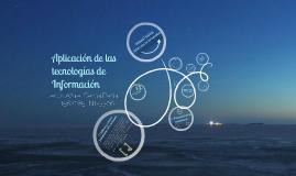 Copy of Aplicación de las Tecnologías de Información
