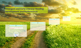 Emergent and Early Literacy: Reading Development and Perform