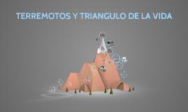 TERREMOTOS Y TRIANGULO DE LA VIDA