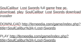 SoulCalibur: Lost Swords full game free pc, download, play.