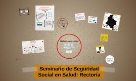 Seminario de Seguridad Social en Salud: Rectoría