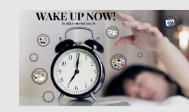 WAKE UP NOW!