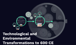 Technological and Environmental Transformations to 600 CE