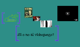 ¿si o no al videojuego? por Alix Ortiz