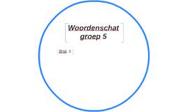 Woordenschat groep 5