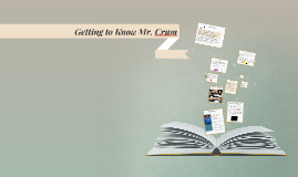 Copy of Getting to Know Mr. Crum
