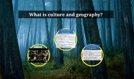 What is culture and geography?