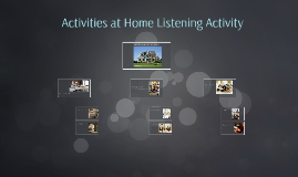 Activities at Home Listening Activity
