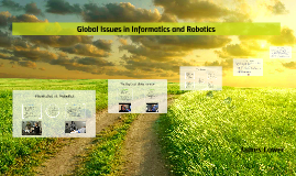 Global Issues in Informatics and Robotics