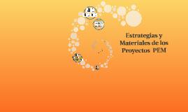 Estrategias y Materiales de los Proyectos  PEM