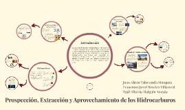 Prospección, Extracción y Aprovechamiento de los Hidrocarburos