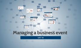 Copy of Unit 18  Managing a business event P1 P2
