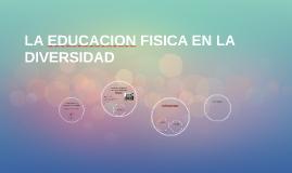 LA EDUCACION FISICA EN LA DIVERSIDAD