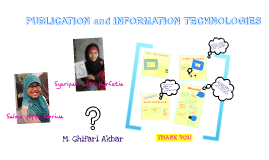 Copy of PUBLICATION and INFORMATION TECHNOLOGIES