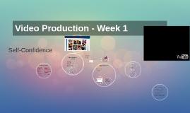 Video Production - Week 1 & 2