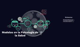 Copy of Modelos en la Psicología de la Salud