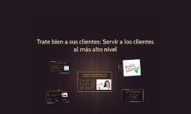 Trate bien a sus clientes: Servir a los clientes al más alto