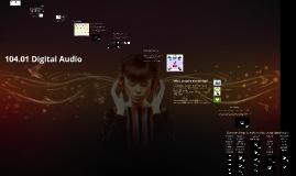104.01 A Digital Audio