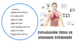 Copy of EXPLORACIÓN FÍSICA DE MIEMBROS SUPERIORES