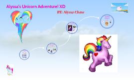 Alyssa's Unicorn Adventure! XD