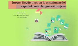 Copy of Juegos lingüísticos en la enseñanza del español como lengua extranjera