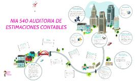 Copy of NIA 540 AUDITORIA DE ESTIMACIONES CONTABLES