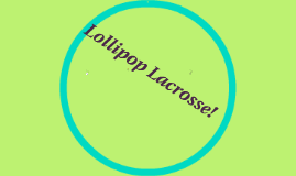 Lollipop Lacrosse!