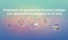 Propuesta de secuenciación para trabajar con dispositivos ce