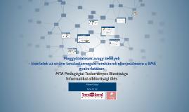 Meggyőződések avagy kételyek – kísérletek az online tanulástámogató rendszerek elterjesztésére a BME gyakorlatában