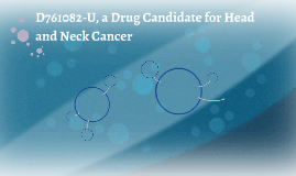 D761082-U, a Drug Candidate for Head and Neck Cancer