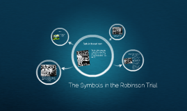 The symbols in the Robinson Trial and how it shows character