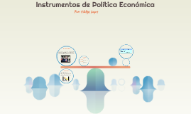 Instrumentos de Política Económica