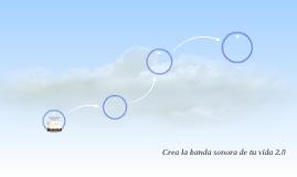 CREA LA BANDA SONORA DE TU VIDA 2.0