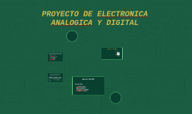 Copy of PROYECTO DE ELECTRONICA ANALOGICA Y DIGITAL