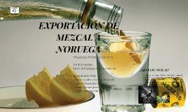 Copy of EXPORTACIÓN DE MEZCAL A NORUEGA