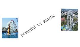 potential  vs  kinetic