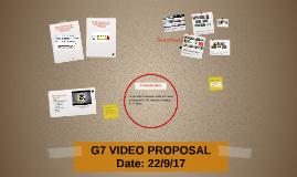 G7 VIDEO PROPOSAL