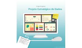 Cópia de Projeto Estratégico de Dados
