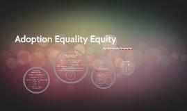 Adoption Equality Equity