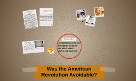 Copy of Was the American Revolution Avoidable?