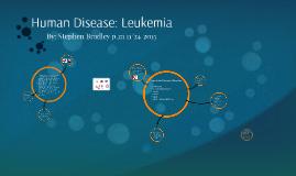 Human Disease: Leukemia