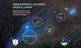 OBSERVANDO EL UNIVERSO DESDE EL JARDÍN