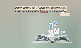 Copy of Primer avance del Trabajo de Investigación: Empresa Chocolat
