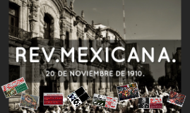 The Mexican Revolution, which began on November 20, 1910, an