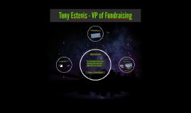 Tony Estevis - VP of Fundraising