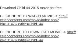 Download Child 44 2015 movie for free