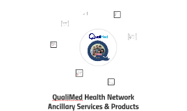 Copy of QualiMed Health Network Ancillary Services & Products
