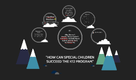 """HOW CAN SPECIAL CHILDREN SUCCEED THE K12 PROGRAM"""
